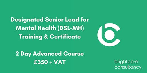 Designated Senior Lead for Mental Health (DSL-MH) Training & Certificate 2 Day Advanced Course: Birmingham