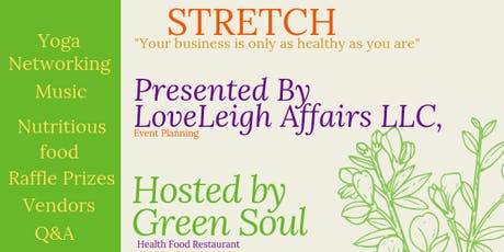 """STRETCH """"Your business is onlyas healthy as you are"""" tickets"""