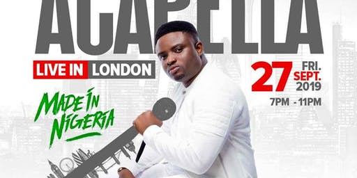 Acapella Live in London #MadeInNigeria