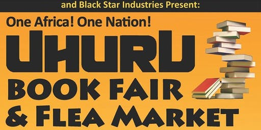 The Annual One Africa! One Nation! Uhuru Book Fair & Flea Market