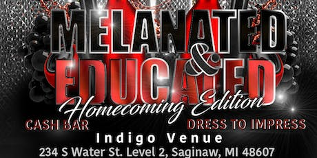 Melanated & Educated: Homecoming Edition tickets