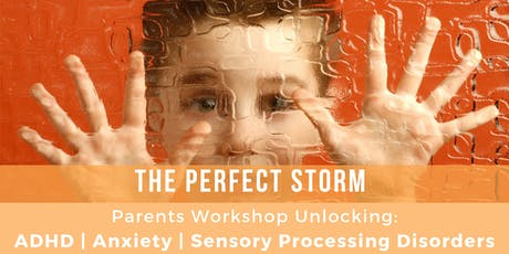 Unlocking ADHD, Anxiety, & Sensory Processing Disorders In Children - FREE Parents Workshop tickets