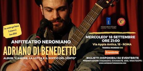 Adriano di Benedetto - Concerto Anfiteatro Neroniano tickets