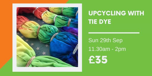 Upcycling with Tie Dye