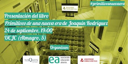 Presentación del libro Primitivos de una nueva era de Joaquín Rodríguez