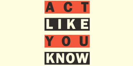 Act Like You Know - Vol.01 tickets