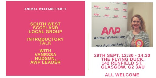 Animal Welfare Party - South West Scotland Local Group - Introductory Talk