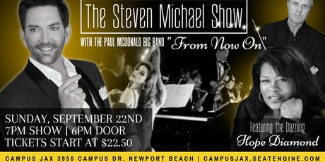 "The Steven Michael Show: ""FROM NOW ON"" With The Paul McDonald Big Band new tickets"