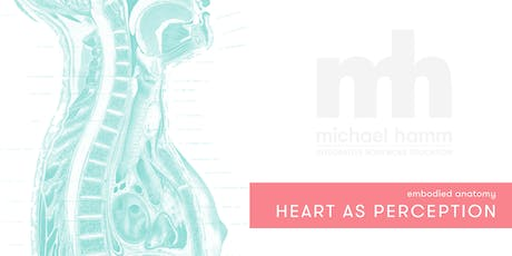 Embodied Anatomy: The Heart of Perception tickets