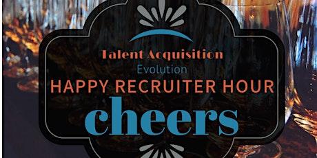 Talent Acquisition Evolution: Happy Recruiter Hour tickets