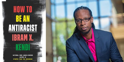 How to Be an Antiracist: Ibram X. Kendi