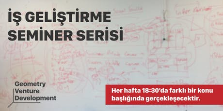 İş Geliştirme Seminer Serisi#28 I Problem I Geometry Venture Development tickets