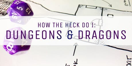 How The Heck Do I: Dungeons & Dragons tickets