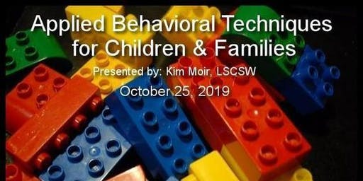 Applied Behavioral Techniques for Children and Families