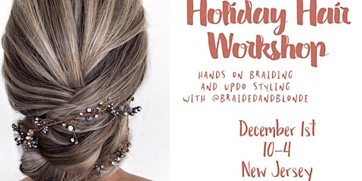 Holiday Hair Workshop