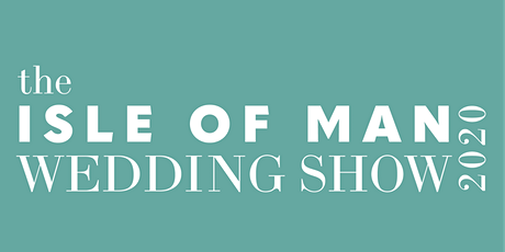 Isle of Man Wedding Show - Comis Hotel 2020 tickets