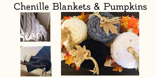 Chunky Chenille Pumpkin and Blanket Classes