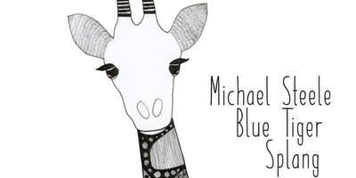 Michael Steele, Blue Tiger, Splang