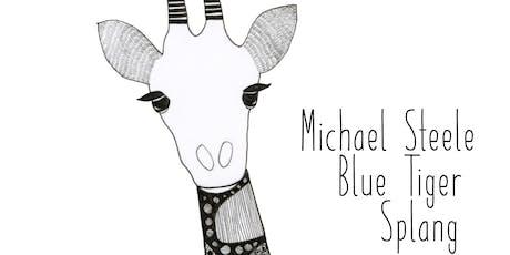 Michael Steele, Blue Tiger, Splang tickets