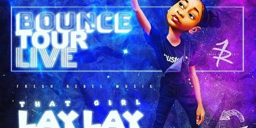 Bounce Tour Live #BACK2SCHOOL EDITION-THAT GIRL LAY LAY & FRIENDS