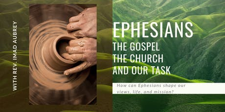 Ephesians:  The Gospel, The Church, and Our Task tickets