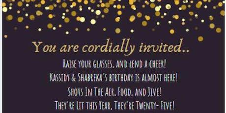 Kassidy & Shabreka's 25th Birthday Celebration tickets