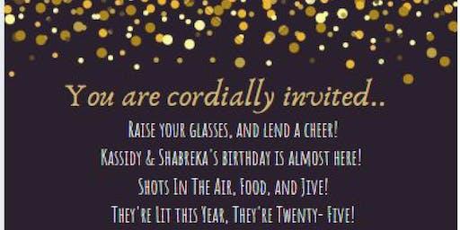 Kassidy & Shabreka's 25th Birthday Celebration