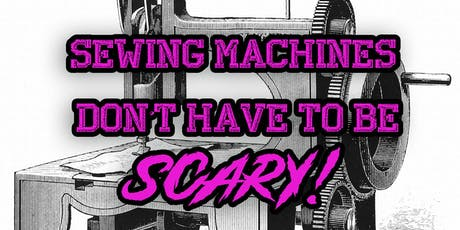 Sewing Machines Don't Have to be SCARY tickets