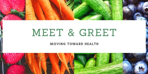 Meet & Greet: Moving Toward Health