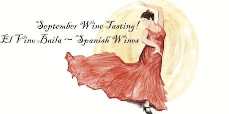 Spanish Wine Tasting ~ El Vino Baila tickets