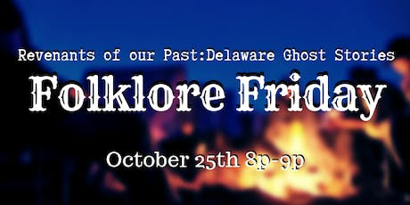 Folklore Friday: Revenants of our Past: Delaware Ghost Stories tickets