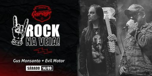 Rock na Veia! Gus Monsanto + Evil Motor