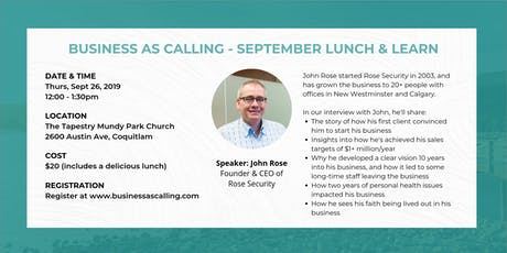 Business as Calling - September Lunch & Learn (Speaker: John Rose) tickets