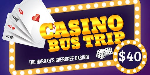 The Harrah's Cherokee Casino Bus Trip