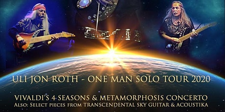 Uli Jon Roth: One Man Solo Tour-RESCHEDULING- ALL TICKETS HONORED tickets