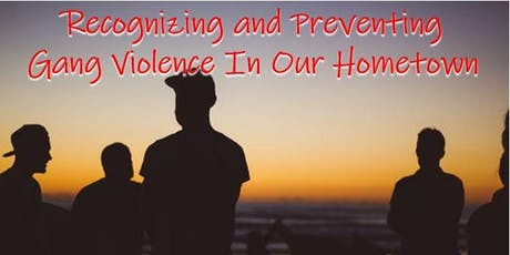 InfraGard Meeting: Recognizing and Preventing Gang Violence in our Hometown tickets