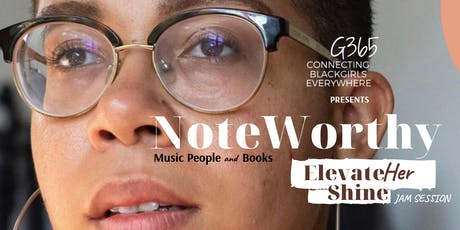 Girlfriends365 Presents: NoteWorthy Music, People & Books - Elevate Her Shine! tickets