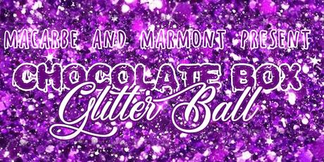 Chocolate Box - Glitter Ball tickets