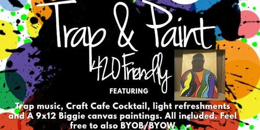 Trap & Paint 420 Friendly