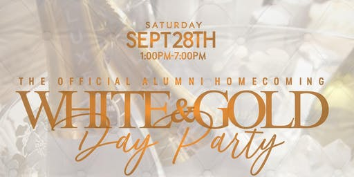 THE OFFICIAL HOMECOMING ALL WHITE & GOLD ALUMNI DAY PARTY