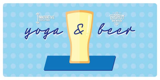 Yoga and Beer with Innovative Health & Explorium Brewpub