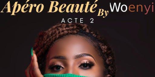 Apéro Beauté By Woenyi. Acte 2