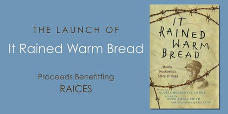 "The Launch of ""It Rained Warm Bread"" with proceeds benefiting RAICES tickets"