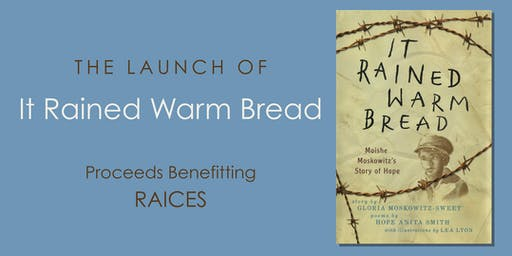 "The Launch of ""It Rained Warm Bread"" with proceeds benefiting RAICES"