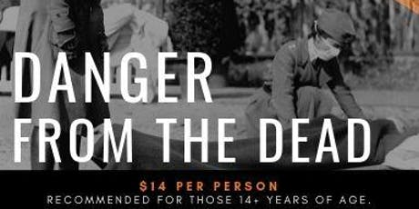 The Halloween Haunt: Danger from the Dead, October 24 tickets