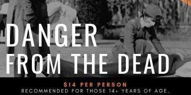 The Halloween Haunt: Danger from the Dead, October 24