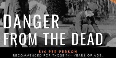 The Halloween Haunt: Danger from the Dead, October 25