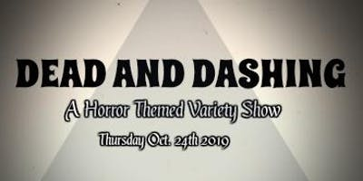 DEAD AND DASHING- A Horror Themed Variety Show