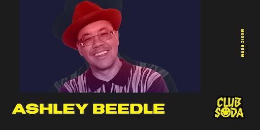 Club Soda: ASHLEY BEEDLE w/ Taradactyl and Alexander