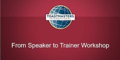From Speaker to trainer : Toastmasters international workshop.